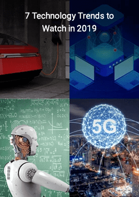 7 Technology Trends To Watch In 2019